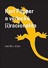Karl Popper a vědecká (i)racionalita