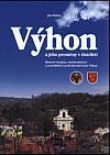Výhon a jeho proměny v tisíciletí: historie krajiny, vinohradnictví a zemědělství na Královské hoře Výhon