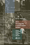 Živé pochodně v sovětském bloku: Politicky motivované případy sebeupálení v letech 1966–1989