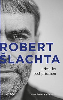 Robert Šlachta - Třicet let pod přísahou obálka knihy