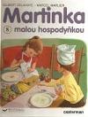 Martinka malou hospodyňkou