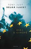 Velká iluze? Esej o Evropě