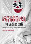 Psychopat ve vaší posteli - Manipulace a psychický teror ve vztahu