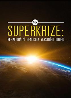 Superkrize: Behaviorální genocida vlastního druhu obálka knihy