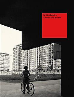 Sídliště Ďáblice: Architektura pro lidi obálka knihy
