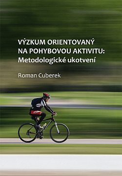 Výzkum orientovaný na pohybovou aktivitu: metodologické ukotvení obálka knihy