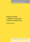 Historie, paměť a identita v současné světové a české próze