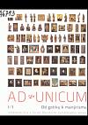 Ad unicum - umělecká díla z fondů Národního památkového ústavu. I, Od gotiky k manýrismu