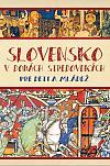 Slovensko v dobách stredovekých pre deti