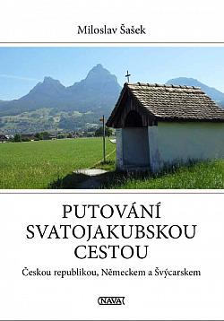Putování Svatojakubskou cestou Českou republikou, Německem a Švýcarskem obálka knihy