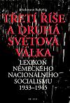 Třetí říše a druhá světová válka - Lexikon německého nacionálního socialismu 1933-1945