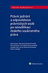 Právní jednání a odpovědnost právnických osob po rekodifikaci českého soukromého práva