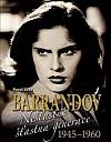 Barrandov - Nešťastně šťastná generace 1945-1960