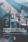 Od moravských luk k balkánským horám