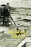 Na uranu záleží!: Středoevropský uran v mezinárodní politice 1900–1960
