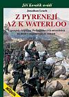 Z Pyrenejí až k Waterloo: Vzpomínky kapitána Wellingtonových ostrostřelců na účast v napoleonských válkách