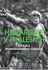 Hierarchie v pralesích: Evoluce rovnostářského chování
