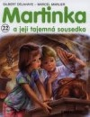 Martinka a její tajemná sousedka