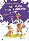 Knížka pro zvídavé děti aneb Jak se v minulosti žilo v Čechách a na Moravě