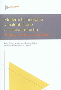 Moderní technologie v maloobchodě a cestovním ruchu, trendy a současná praxe obálka knihy