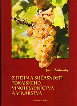 Z dejín a súčasnosti tokajského vinohradníctva a vinárstva obálka knihy