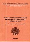 Mezinárodní humanitární právo pro policisty a pracovníky veřejné správy