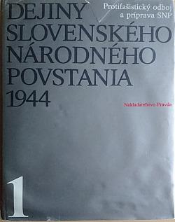 Dejiny Slovenského národného povstania 1944 1. zväzok