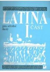 Latina pro střední školy (I. část)