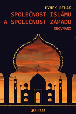 Společnost islámu a společnost Západu - srovnání obálka knihy