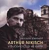 Arthur Nikisch v Bučovicích a ve světě