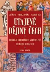 Utajené dějiny Čech I.