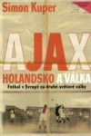 Ajax, Holandsko a válka