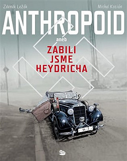 Anthropoid aneb zabili jsme Heydricha obálka knihy