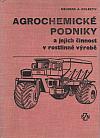 Agrochemické podniky a jejich činnost v rostlinné výrobě