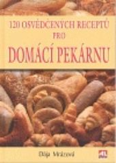 120 osvědčených receptů pro domácí pekárnu obálka knihy