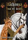 Richenza - žena tří králů