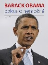 Barack Obama: Pokus o nemožné