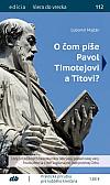 O čom píše Pavol Timotejovi a Títovi?