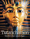 Tutanchamon: Největší objev egyptologie