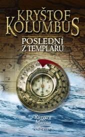 Kryštof Kolumbus – poslední z Templářů