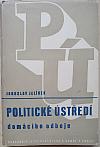 PÚ: Politické ústředí domácího odboje. Vzpomínky a poznámky novináře