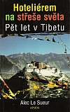 Hoteliérem na střeše světa: Pět let v Tibetu