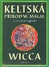 Keltská přírodní magie: Wicca obálka knihy
