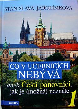Co v učebnicích nebývá aneb Čeští panovníci jak je (možná) neznáte 1.