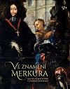 Ve znamení Merkura: šlechta českých zemí v evropské diplomacii