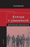 Evropa v plamenech: Protifašistický odboj v období druhé světové války se zaměřením na region střední Evropy