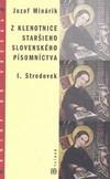 Z klenotnice staršieho slovenského písomníctva I. Stredovek