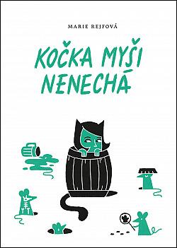 Kočka myši nenechá obálka knihy