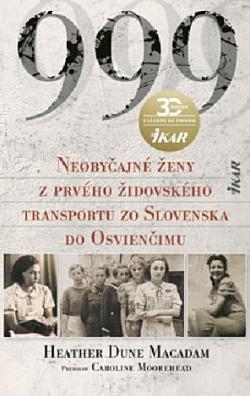 999: Neobyčajné ženy z prvého židovského transportu zo Slovenska do Osvienčimu obálka knihy
