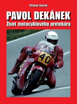 Pavol Dekánek – Život motocyklového pretekára